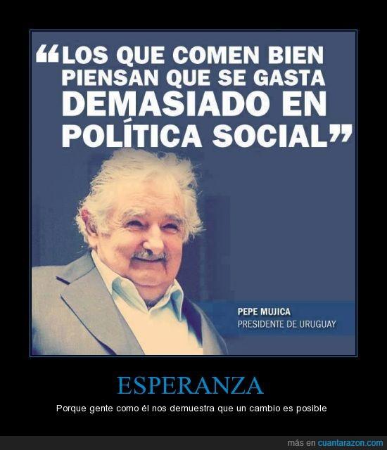 bien,comer,dignidad,Esperanza,Pepe Mujica,politica,social