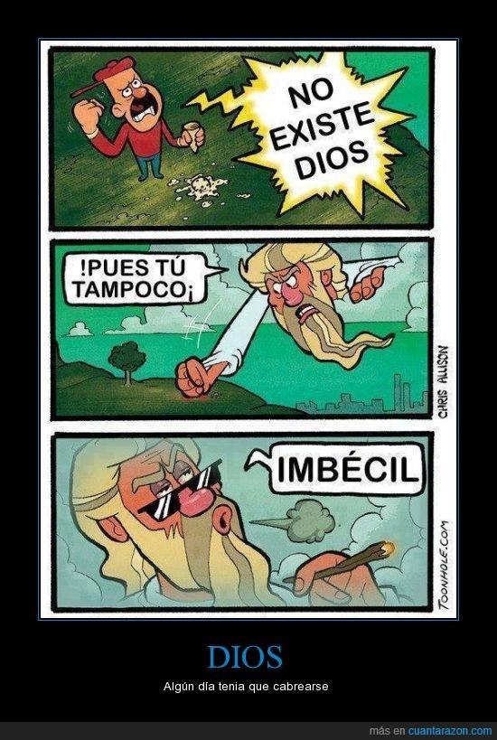 ateo,cansado,dios,existe,imbecil,matar,tampoco