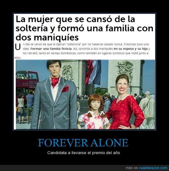 forever alone,hombre,maniqui,mujer,niña,noticia,solterona