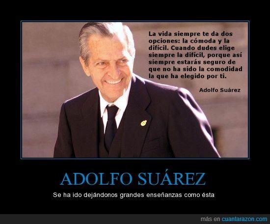 Adolfo Suárez,camino,comoda,comodidad,dificil,frase celebre,muerte,opcion