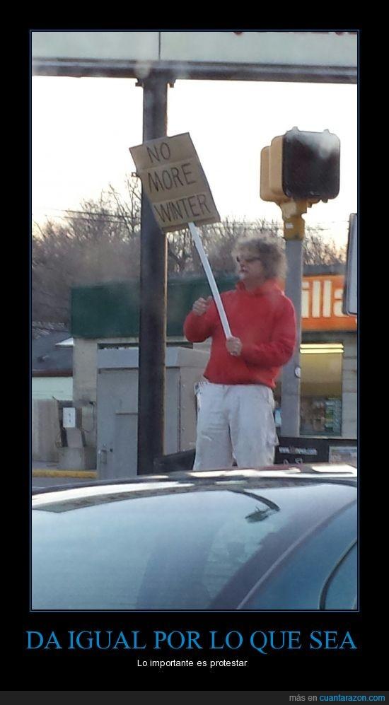 cartel,invierno,manifestación,no le gusta el frio,no more winter,protesta,protestante