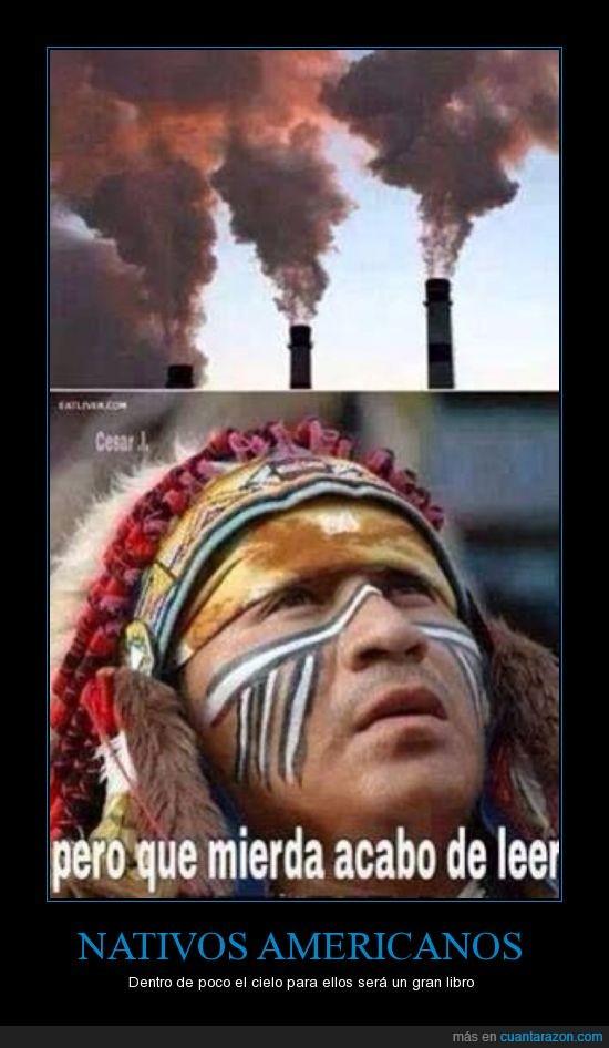 americano,cielo,humo,indio,leer,libro,lleno de insultos posiblemente