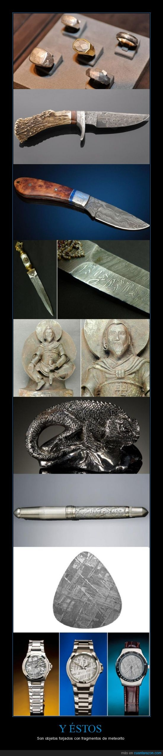 anillos,cosas que nunca tendrás en la vida :D ni en la mía :'(,cuchillo,espada,estatua budista,estatua de reptil,hierro,lapicero inoxidable,metalico,Meteorito,navaja,pua de guitarra,reloj