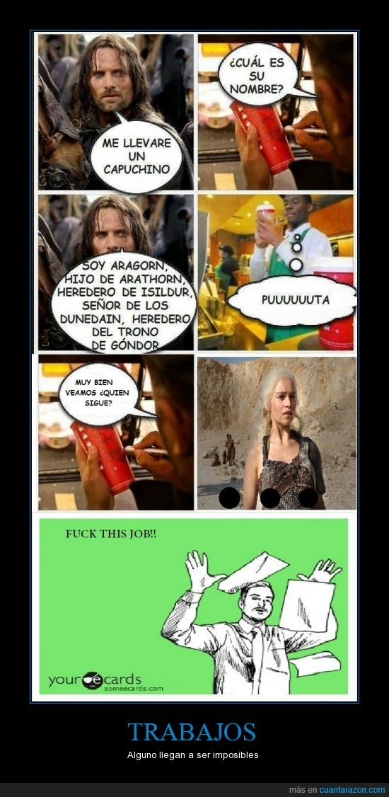 aragon,cafeteria,daenerys,game of thrones,humor,khaleesi,lord of the rings,trabajo