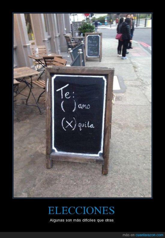 bar,elegir,pizarra,te amo,tequila