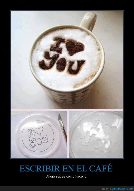 cafe,chocolate,colacao,cortar,cuter,escribir,i love you,recortar,tapa