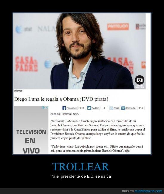 Diego Luna,DVD,EU,Obama,pelicula,Pirata,regalo,trollear