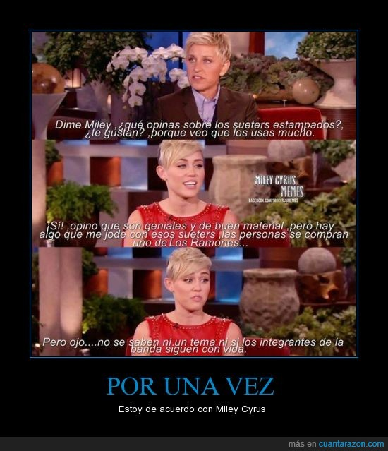 conocer,entrevista,grupo,Miley Cyrus,no saben nada y andan de chulos con su sueter,Ramones