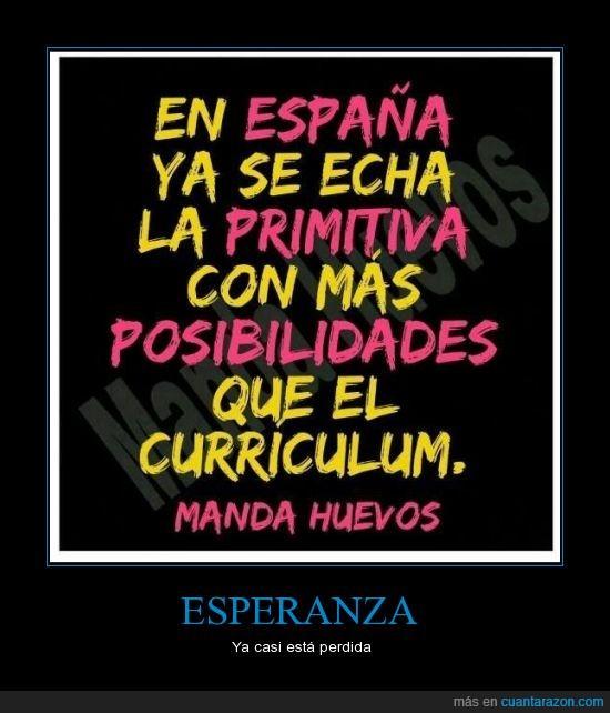crisis,curriculum,echa,españa,manda huevos,paro,posibilidades,primitiva,trabajo
