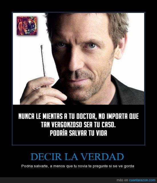 doctor,Dr. House,mentir,novia gorda,salud,salvar,verdad,vida