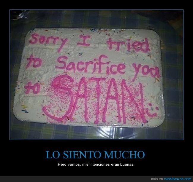 disculpas,pastel,sacrificar,satan,tarta