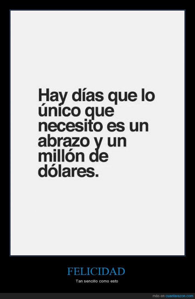abrazo,dinero,dolares,felicidad,millon,necesitar