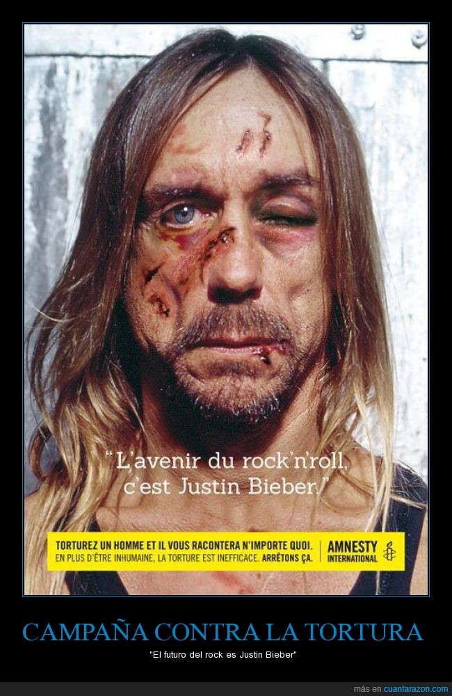 amnistia internacional,dolor,futuro,herida,iggy pop,ineficaz,inhumana,justin bieber,Tortura