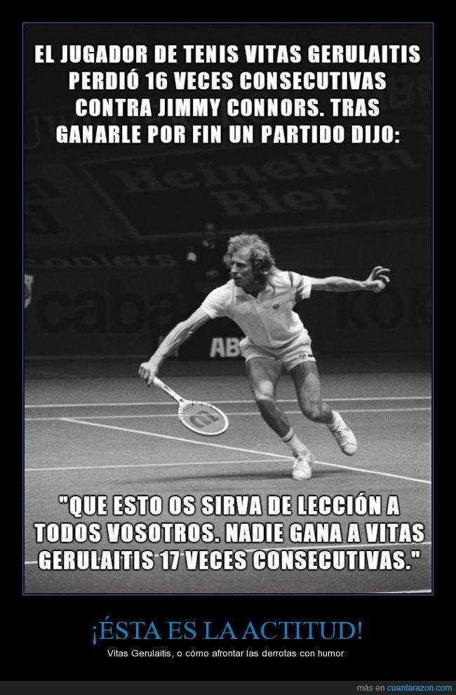 16 derrotas consecutivas,optimista,perder,tenista profesional,Vitas Gerulaitis