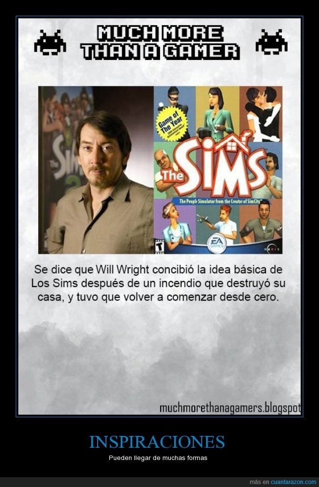 Incendio,Much more than a gamer,The Sims,Will Wright