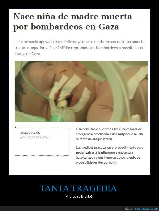 ataque,bombardeo,cesaria,Gaza,guerra,israel,madre,morir,muerta,mujer,nacer