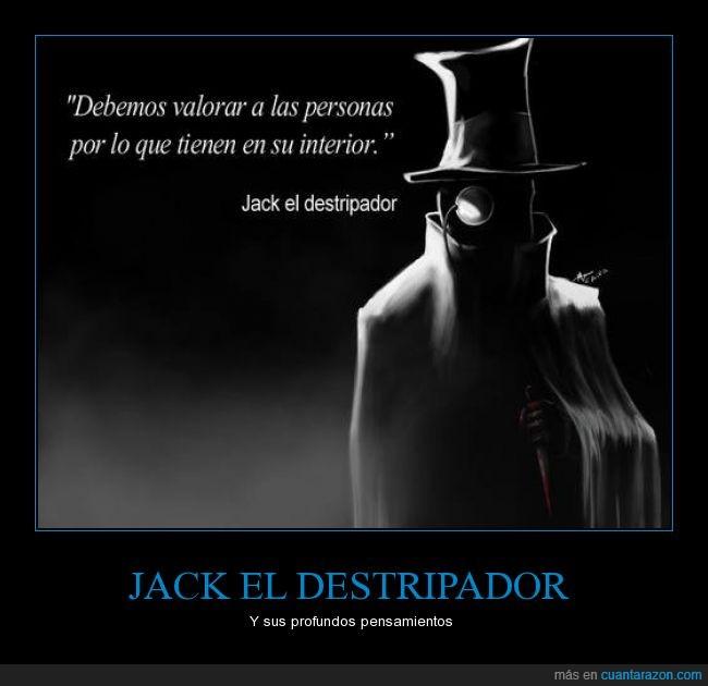 Cuánta Razón Jack El Destripador Y Sus Sabias Frases