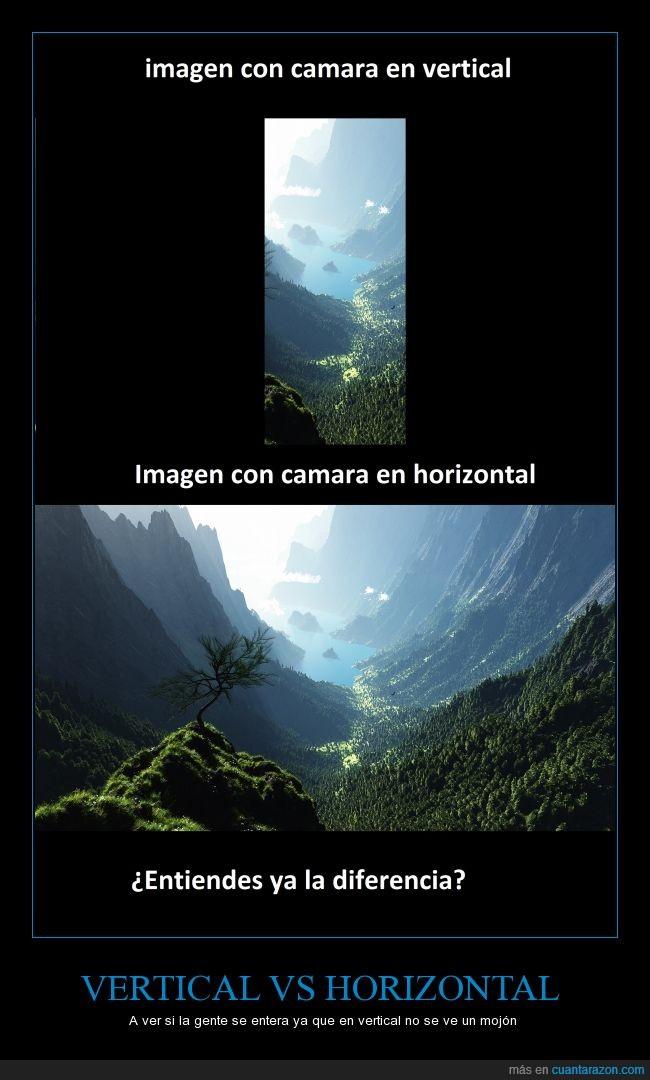 cámara,foto,los videos verticales deben morir,o al menos con la cámara en horizontal,paisaje,sus creadores no merecen existir,vistas panorámicas al poder