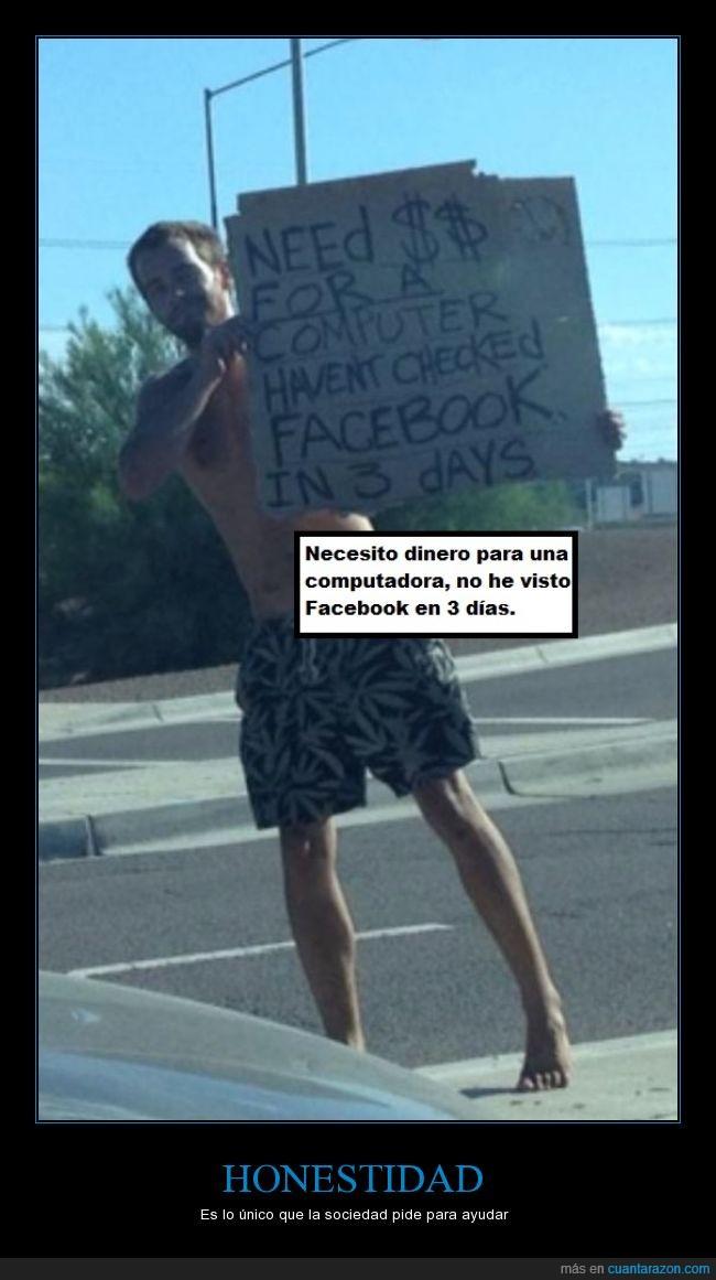 ayudar,cartel,comprar,consultar,dias,facebook,honestidad,mendigo,mirar,ordenador,pedir,pobre,sociedad