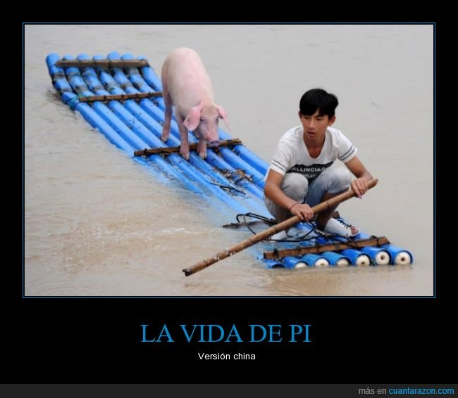 agua,balsa,canoa,cerdo,china,chino,esgrasiosoporqueesuncerdo,Pi,tigre,tubos