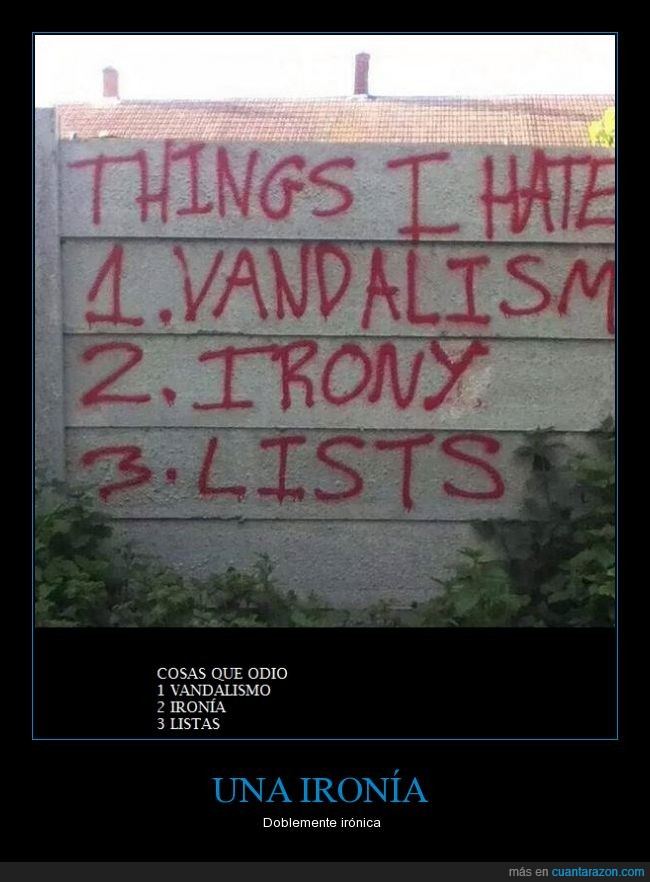 cosas,graffiti,ironía,lista,odio,vandalismo