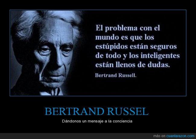 Bertrand,célebre,conciencia,estúpidos,inteligentes,mensaje,Russel,sabio,seguros