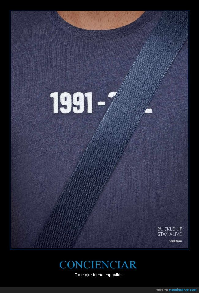 buckle up,Cinturon de seguridad,conciencia,stay alive