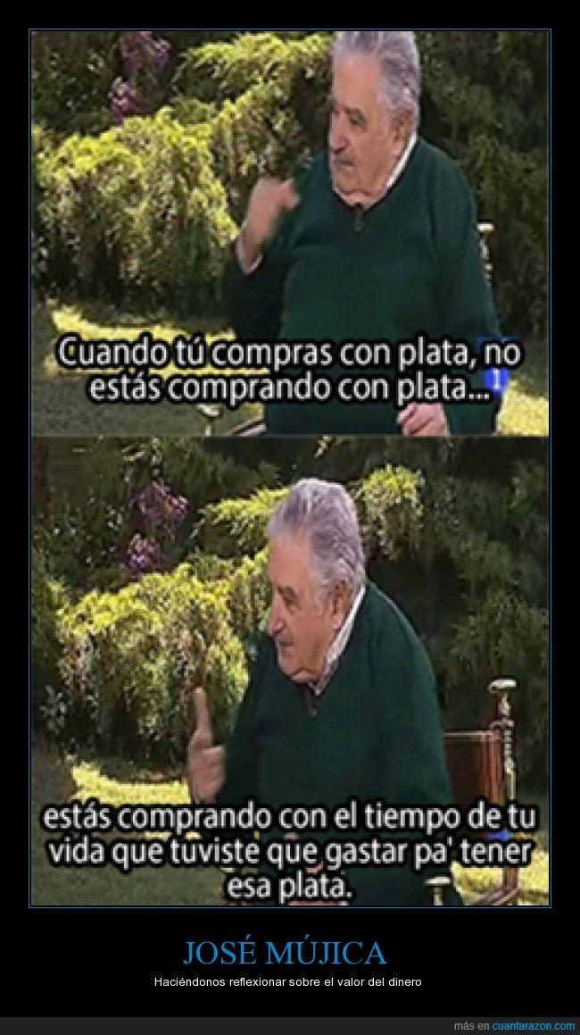 dinero,gastar,jose mujica,perder,plata,presidente de uruguay,tiempo,trabajar