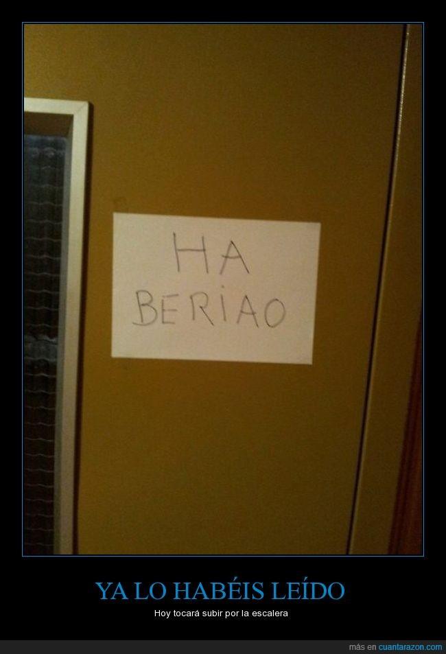 ascensor,averiado,cartel,genius,ha beriao,me imagino a un abuelete escribiéndolo,ortografia
