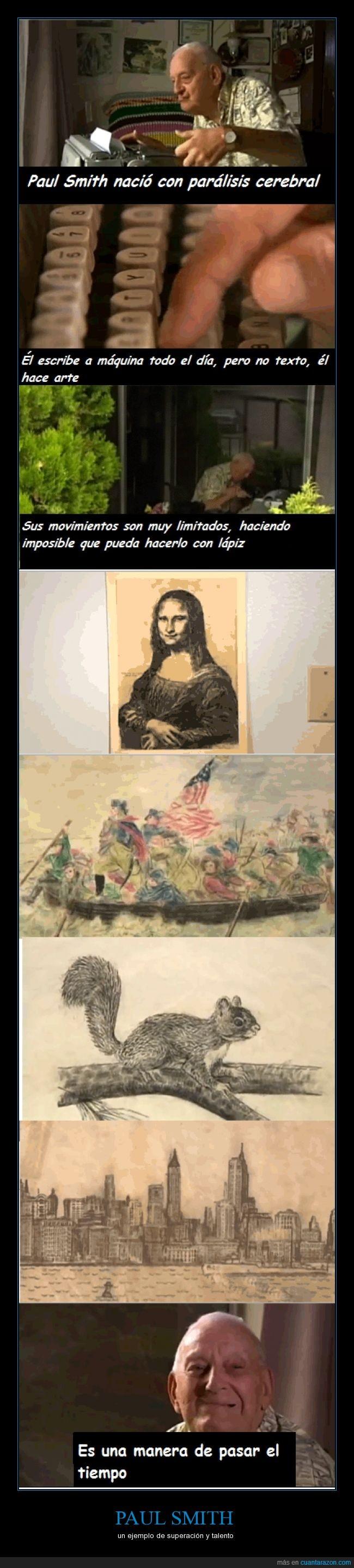 arte,genio,gran historia,increíble,parálisis,paul smith,que bueno,vean el video