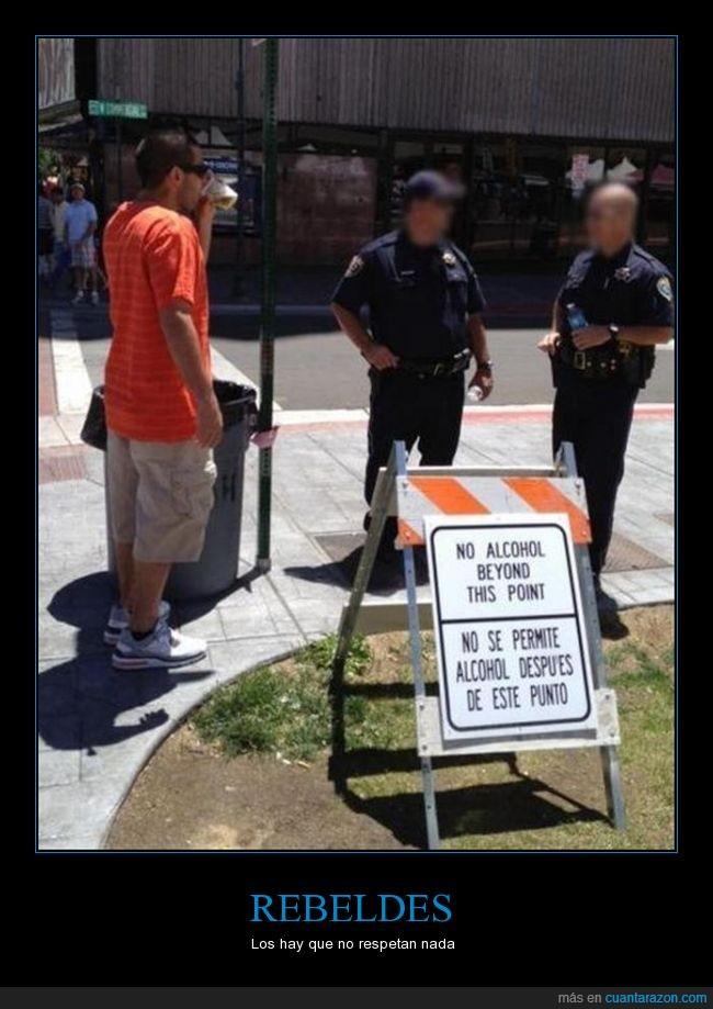 buenos policias,con dos cojones,no bebas mas,rebelde
