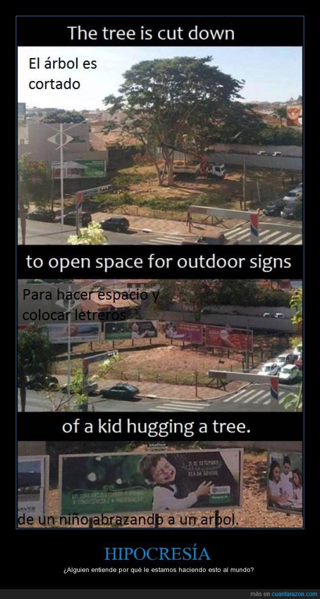 abrazar,arbol,arboles,cartel,cortar,hipocresia,humanos,rotulo,talar