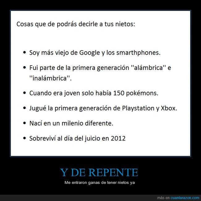 futuro,generacion,google,joven,milenio,nietos,pokemon,primera,smartphone,viejo,xbox