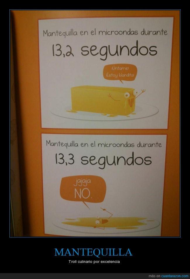 desayuno,mantequilla,microondas,peor que la margarina dura,troll,untar