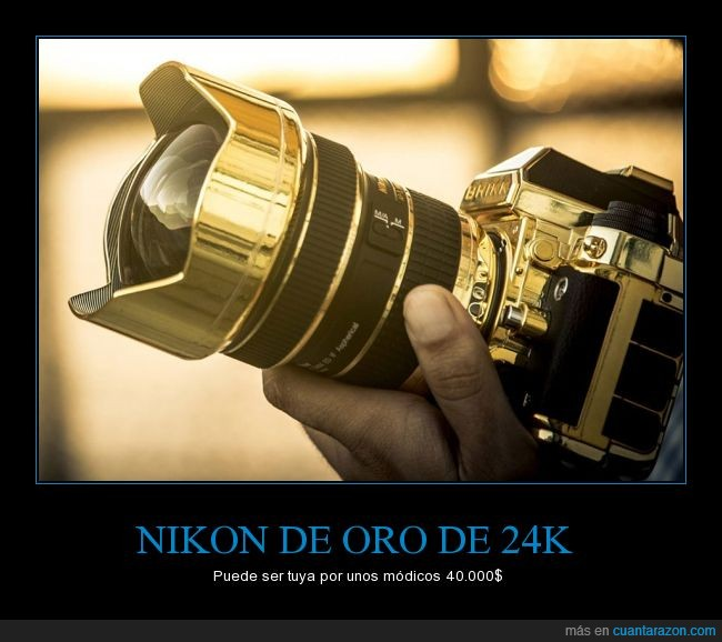 24k,excéntricos,nikkor 14-24mm f2.8,Nikon,Nikon Df,oro,pijos,por si una Nikon reflex no era suficientemente cara