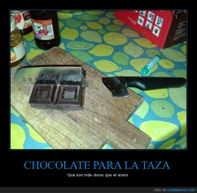 acero,chocolate,cortar,duro,imposible,taza