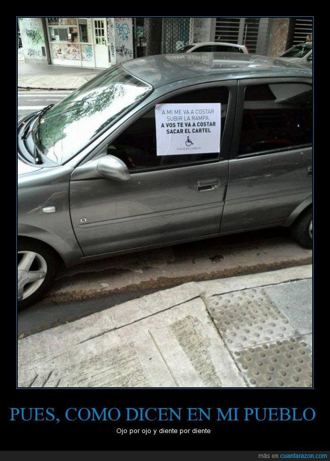 aparcamiento,aparcar,cartel,diente,minusvalido,ojo,pegar,problema,quitar,reservado,sacar,venganza