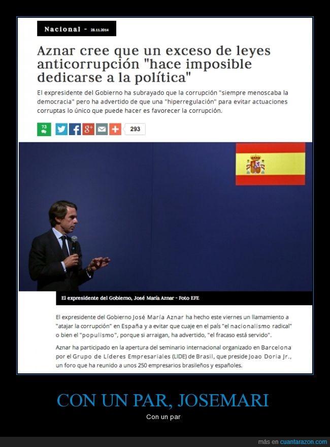 anticorrupción,exceso,gobierno,imposible,Jose María Aznar,ley,politica,presidente