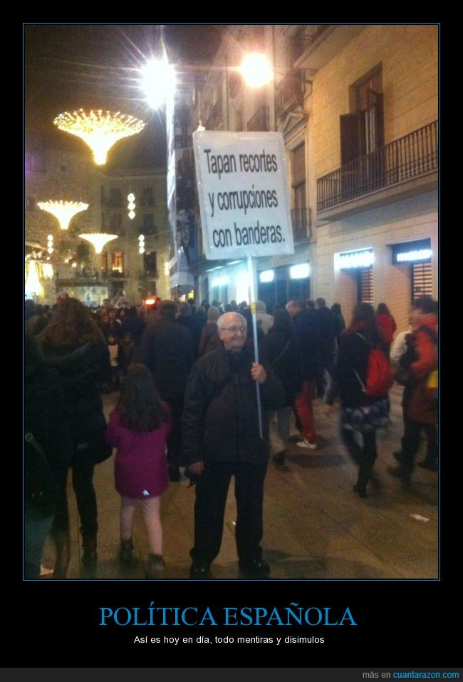 abuelo,anciano,banderas,corrupción,distraer,independentismo,manifestacion,pancarta,Politica,recortes,señor,tapar