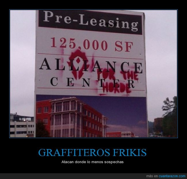 Alianza,Alliance Center,Apartamentos,Cartel,Frikis,Grafiti,Horda,World of Warcraft,WoW,¡POR LA HORDA!