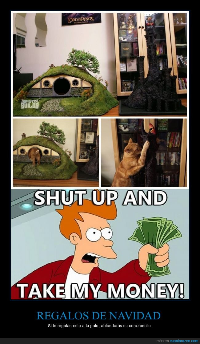 agujero de hobbit,casita,el señor de los anillos,Fry,gatito,gato,hobbit,mordor,rascador,sauron,shut up and take my money