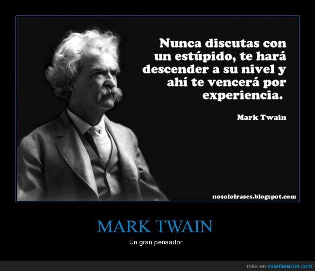 Mark,Mark Twain,Pensador,Pensamiento.,Twain