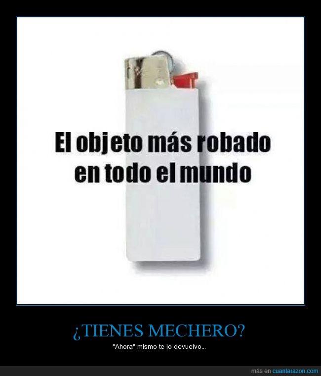devolver,encendedor,encender,ladrones todos,mechero,mundo,objeto,robado,robar,tabaco