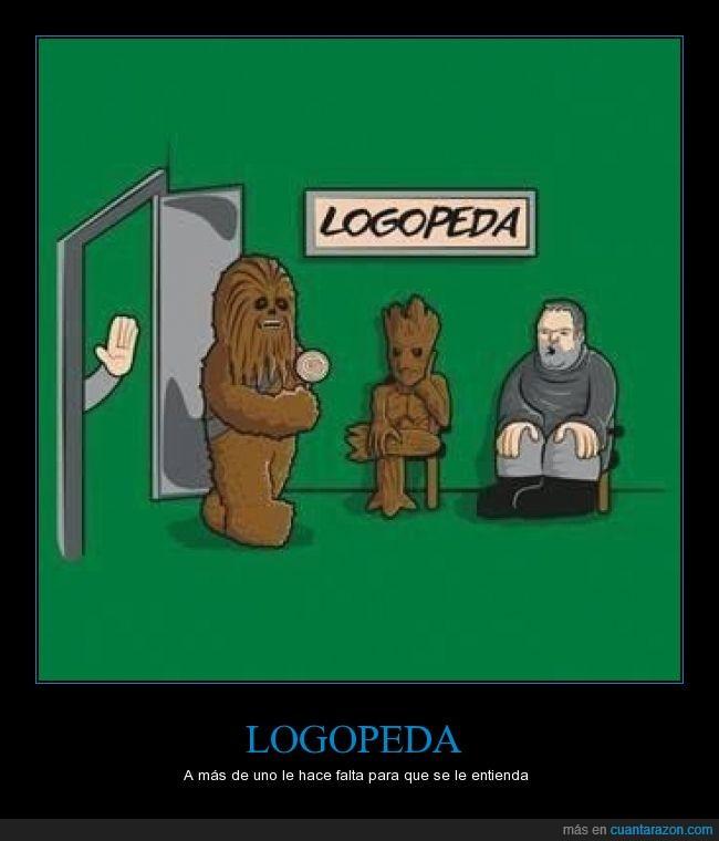 chewbacca,groot,hablar,hodor,Logopeda,siguiente