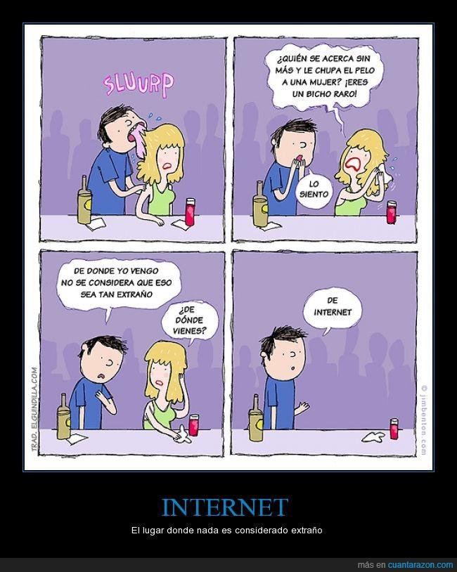 chupar,donde,gente,internet,ligar,loco,normal,pelo,raro,sitio,vengo