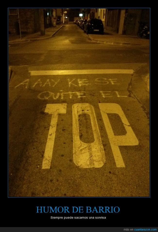 ay,barrio,humor,Kiko Rivera,Que se quite el top,señal,stop,Top
