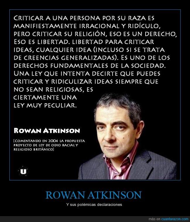 criticar,declaracion,derecho,idea,irracional,racismo,raza,religion,Rowan Atkinsonm Mr. Bean