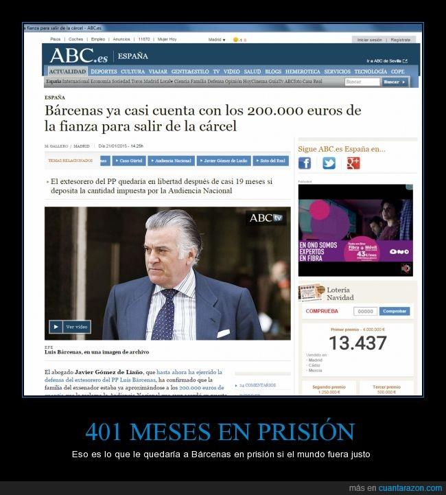 42,adoptar a un español tarda 6 veces más,Barcenas,cárcel,corrupción,fianza,me sé de un partido que se va a alegrar un montón