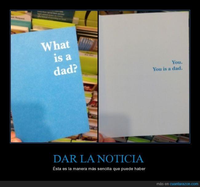 aviso,dad,embarazada,informar,noticia,padre,papa,que es,tarjeta,tu