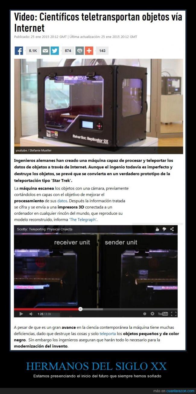 el futuro es ahora,Esto solo en la TV lo habiamos visto,impresoras,siglo XXI,teletrasportar